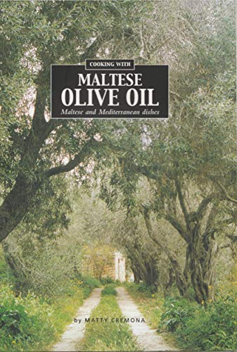 Cooking with Maltese Olive Oil: Maltese and: Cremona, Matty