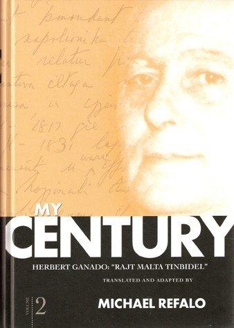 MY CENTURY: RAJT MALTA TINBIDEL. VOLUME TWO.: GANADO, Herbert.