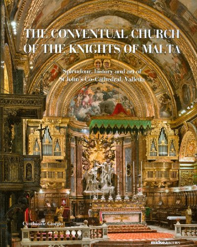 9789993272915 - Cynthia De Giorgio: The Conventual Church of the Knights of Malta: Splendour, History and Art of St John s Co-cathedral, Valletta (Hardback) - Ktieb