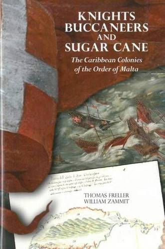 Knights, Buccaneers, and Sugar Cane: The Caribbean: Zammit, William, Freller,