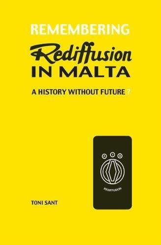 Remembering Rediffusion in Malta: A history without: Toni Sant