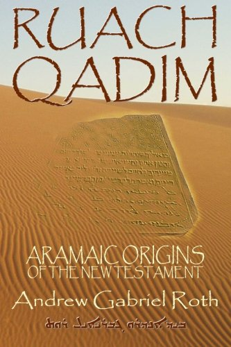 9789993282037: Ruach Qadim: Aramaic Origins of the New Testament