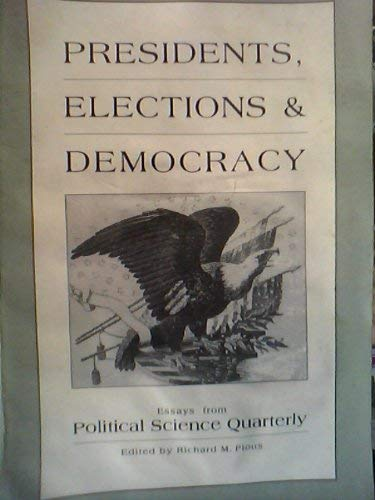 9789993287407: Presidents, Elections, & Democracy: Essays From Political Science Quarterly