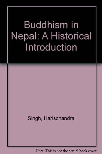 Buddhism in Nepal : A Brief Historical: Harischandra Lal Singh
