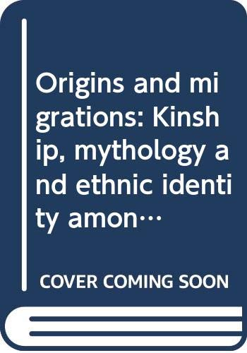 9789993310082: Origins and migrations: Kinship, mythology and ethnic identity among the Mewahang Rai of East Nepal