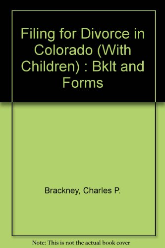 9789993347644: Filing for Divorce in Colorado (With Children) : Bklt and Forms