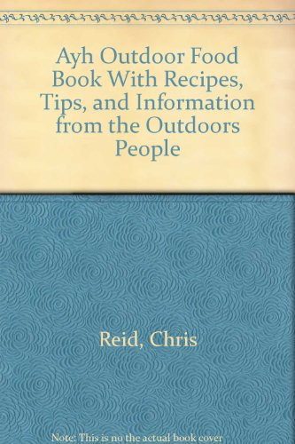 9789993375159: Ayh Outdoor Food Book With Recipes, Tips, and Information from the Outdoors People