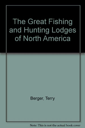 9789993394983: The Great Fishing and Hunting Lodges of North America