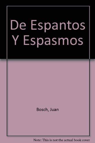 De Espantos Y Espasmos: Bosch, Juan