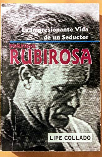 9789993429203: La impresionante vida de un seductor Porfirio Rubirosa (Spanish Edition)