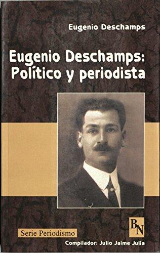 9789993431169: Eugenio Deschamps: Politico y periodista
