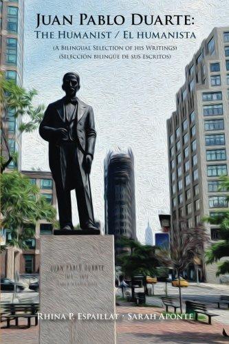 Juan Pablo Duarte: The Humanist / Juan