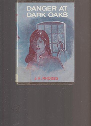 Danger at Dark Oaks: R. H. Rhodes