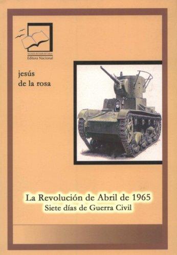 9789993449331: La Revoluci�n De Abril De 1965 (Siete D�as de Guerra Civil)