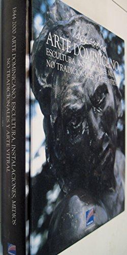 9789993487739: Arte Dominicano 1844-2000 Escultura, Instalaciones, Medios No Tradicionales y Arte Vitral