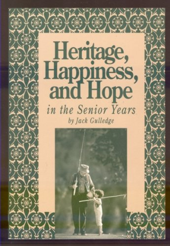 Heritage, Happiness, and Hope in the Senior Years (5455-91): Jack Gulledge
