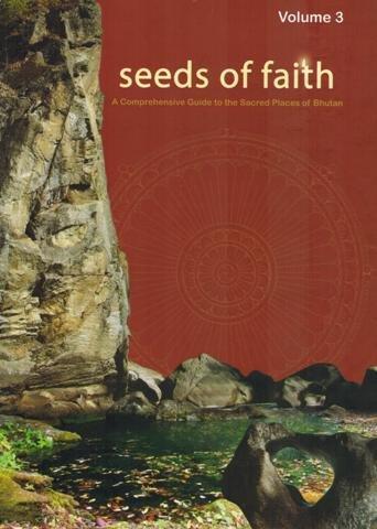 9789993633297: Seeds of Faith: A Comprehensive Giude to the Sacred Places of Bhutan, Vol. 3