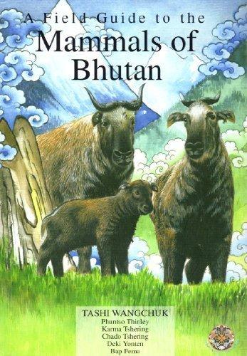 A Field Guide to the Mammals of Bhutan: Tashi Wangchuk