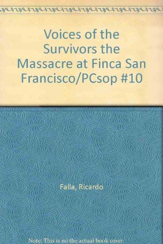 9789993664680: Voices of the Survivors the Massacre at Finca San Francisco/PCsop #10