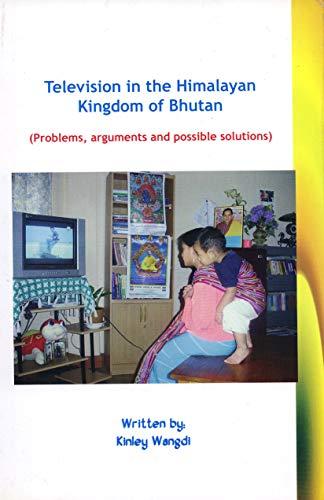 Television in the Himalayan Kingdom of Bhutan: Kinley Wangdi