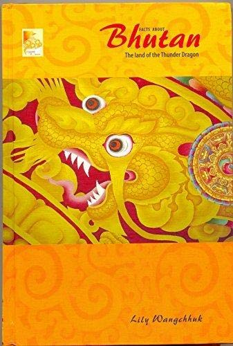 9789993676003: Facts About Bhutan the Land of the Thunder Dragon