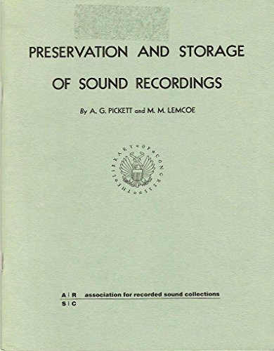 Preservation and Storage of Sound Recordings: A. G. Pickett,