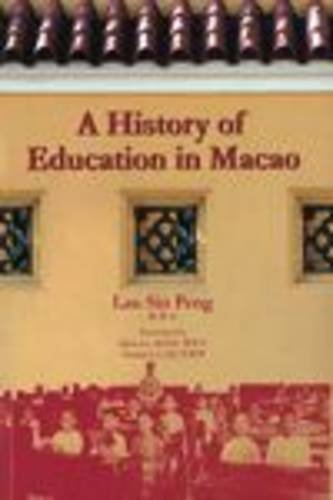 9789993798668: A History of Education in Macao