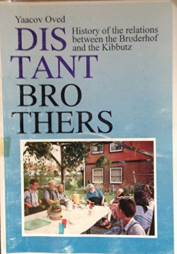 9789993798927: Distant Brothers: History of the Relations Between the Bruderhof and the Kibbutz