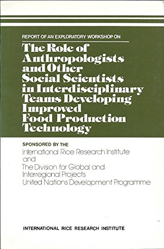 9789993824237: Report of an Exploratory Workshop on the Role of Anthropologists and Other Social Scientists in Interdisciplinary Teams Developing Improved Food produ