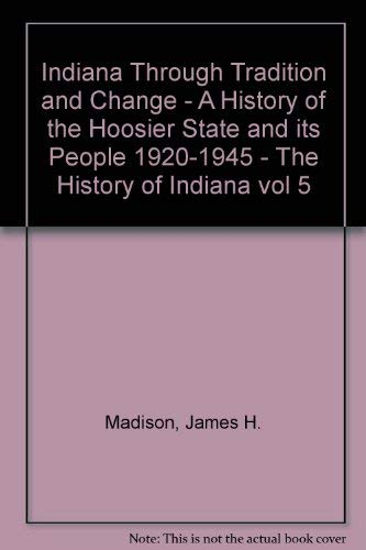 9789993935421: History of Indiana: Indiana Through Tradition and Change