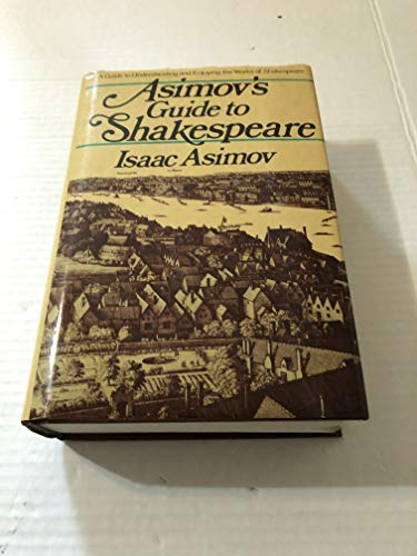 9789993954200: Asimov's Guide to Shakespeare (2 Volumes in 1) Vol 1: The Greek, Roman, and Italian Plays, Vol 2: The English Plays
