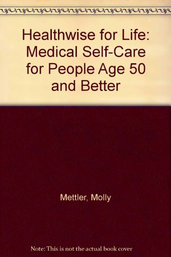 9789993961772: Healthwise for Life: Medical Self-Care for People Age 50 and Better