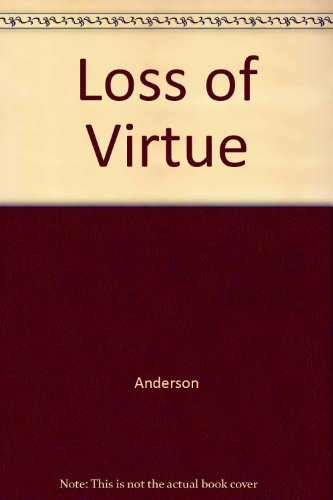 Loss of Virtue: Anderson