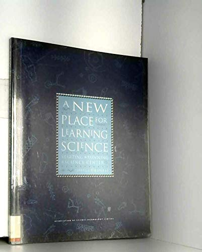 9789993996583: A New Place for Learning Science: Starting and Running a Science Center