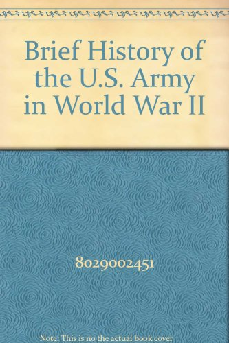 9789993998297: Brief History of the U.S. Army in World War II