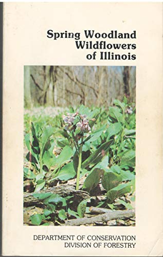 Spring Woodland Wildflowers of Illinois: Robert Mohlenbrock