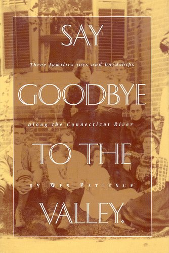 Say Goodbye to the Valley: Three Families: Wes Patience