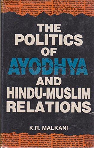 The Politics of Ayodhya and Hindu-Muslim Relations: Malkani, K.R.