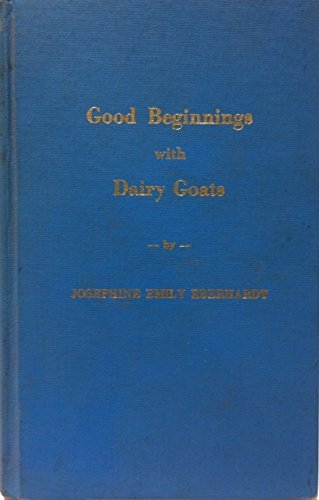 9789994023592: Good Beginnings With Dairy Goats