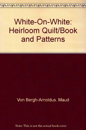 9789994040353: White-On-White: Heirloom Quilt/Book and Patterns