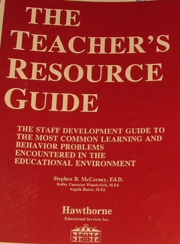 The Teacher's Resource Guide: A Staff Development: McCarney, Steven B.;