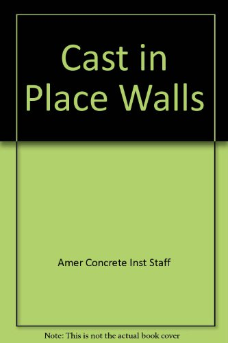 9789994091874: Cast in Place Walls (Concrete Craftsman Series)(CCS2)