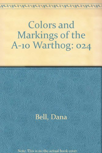 9789994094479: Colors & Markings of the A-10 Warthog - C&M Vol. 24