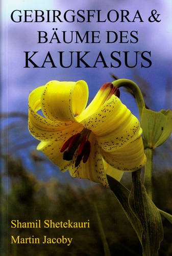 Gebirgsflora und Baume des Kaukasus [Mountain Flowers