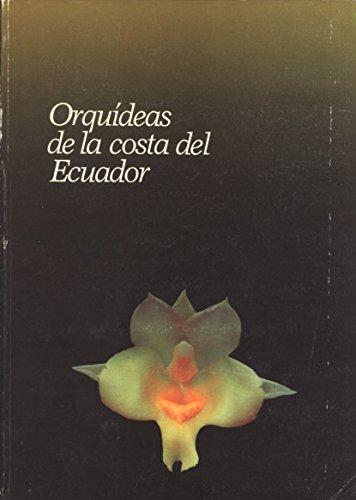 9789994116164: Orquídeas de la Costa Del Ecuador/Orchids from the Coast of Ecuador (Spanish and English Edition)