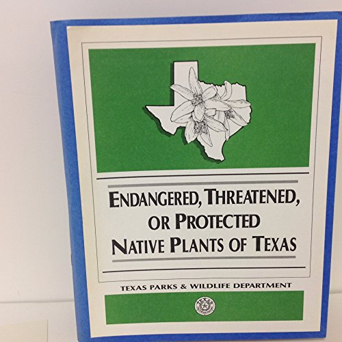 9789994135479: Endangered Threatened or Protected Native Plants of Texas