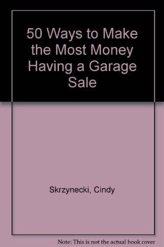 9789994240180: 50 Ways to Make the Most Money Having a Garage Sale