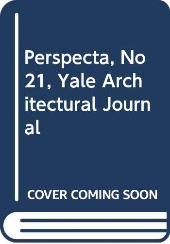 9789994280667: Perspecta, No 21 , Yale Architectural Journal