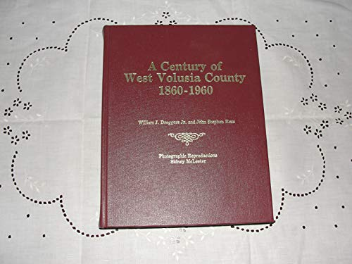 9789994355310: A Century of West Volusia County 1860-1960
