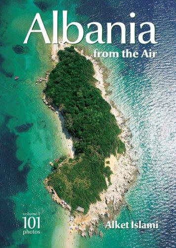 Albania from the Air (Volume 1): Alket Islami